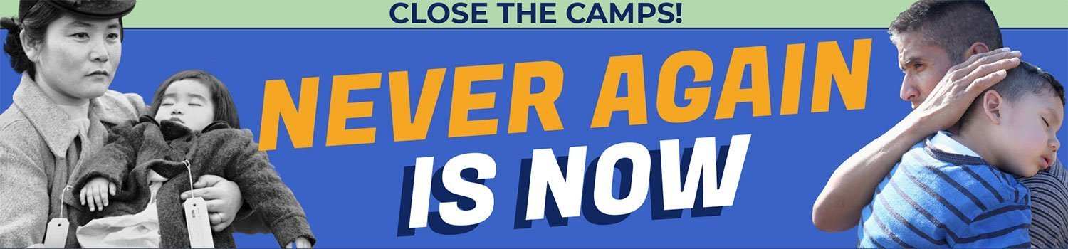 "Banner image text stating ""close the camps"" and ""never again is now"""